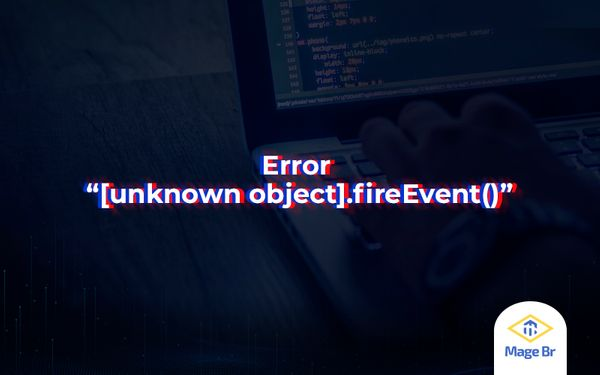 "Corrigindo Erro ""[unknown object].fireEvent()"""